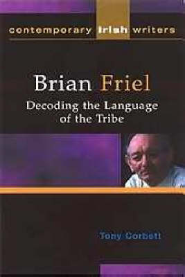 Brian Friel: Decoding the Language of the Tribe (Paperback)