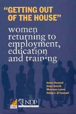 Getting Out of the House: Women Returning to Employment, Education and Training - Books & Monographs by Other Agencies S. (Paperback)