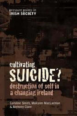 Cultivating Suicide?: Youth Suicide in a Changing Ireland (Paperback)