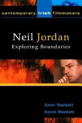 Neil Jordan: Exploring Boundaries - Contemporary Irish Writers & Filmmakers S. (Paperback)