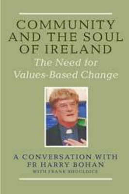 Community and the Soul of Ireland: The Need for Values-based Change (Paperback)