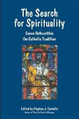 The Search for Spirituality: Seven Paths within the Catholic Tradition (Paperback)