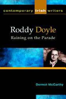 Roddy Doyle: Raining on the Parade (Paperback)