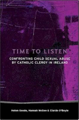 Time to Listen: Confronting Child Sexual Abuse by Catholic Clergy in Ireland (Paperback)