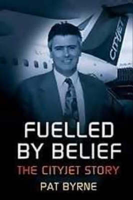 Fuelled by Belief: The Cityjet Story (Paperback)