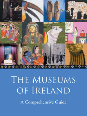 The Museums of Ireland: A Comprehensive Guide (Paperback)