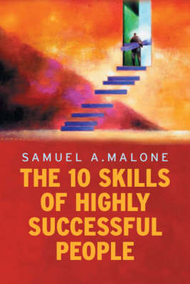 The 10 Skills of Highly Successful People (Paperback)