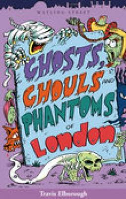 Ghosts, Ghouls and Phantoms of London (Paperback)