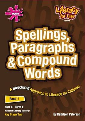 Literacy for Life: Spellings, Paragraphs and Compound Words Year 5, Term 1 Bk. 1: Spellings, Paragraphs and Compound Words - Literacy for Life (Paperback)