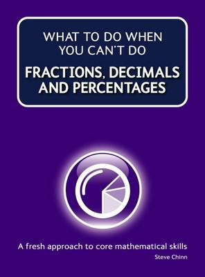 What to Do When Your Can't Do Fractions, Decimals and Percentages (Paperback)