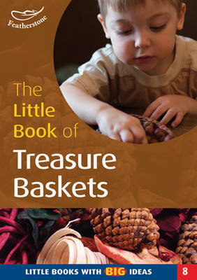 The Little Book of Treasure Baskets: Little Books with Big Ideas - Little Books No. 8 (Paperback)