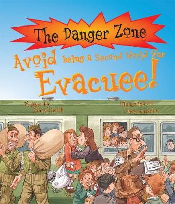 Avoid Being A Second World War Evacuee! - The Danger Zone (Paperback)