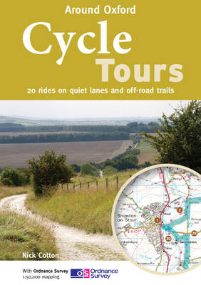 Cycle Tours Around Oxford: 20 Rides on Quiet Lanes and Off-road Trails - Cycle Tours S. (Paperback)