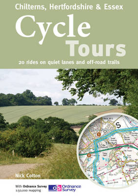 Cycle Tours Chilterns, Hertfordshire & Essex: 20 Rides on Quiet Lanes and Off-road Trails - Cycle Tours S. (Paperback)