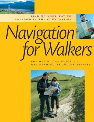 Navigation for Walkers: The Definitive Guide to Map Reading (Paperback)
