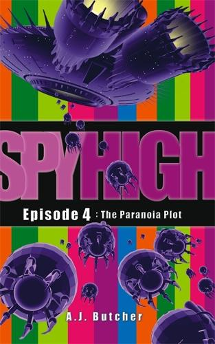 Spy High 1: The Paranoia Plot: Number 4 in series - Spy High 1 (Paperback)