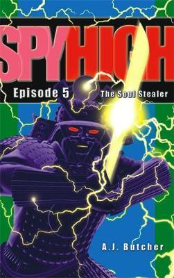 Spy High 1: The Soul Stealer: Number 5 in series - Spy High 1 (Paperback)