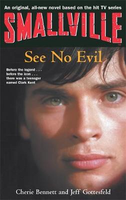 Smallville: Smallville 2: See No Evil See No Evil - Smallville Young Adult (Paperback)