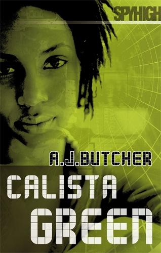 Spy High 2: Calista Green: Number 4 in series - Spy High: Series Two (Paperback)