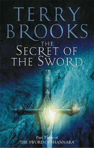The Secret Of The Sword: Number 3 in series - Sword of Shannara (Paperback)