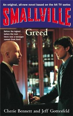 Smallville: Smallville: Greed Greed - Smallville Young Adult (Paperback)
