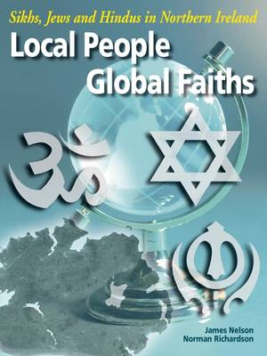 Local People, Global Faiths: Sikhs, Jews and Hindvs in Northern Ireland (Paperback)