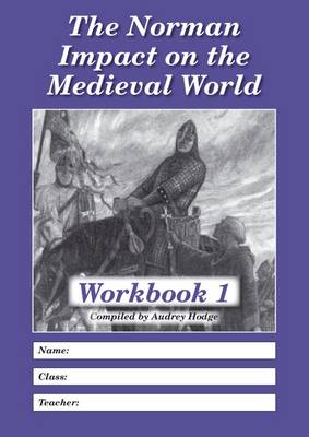The Norman Impact on the Medieval World: Workbook 1 (Paperback)