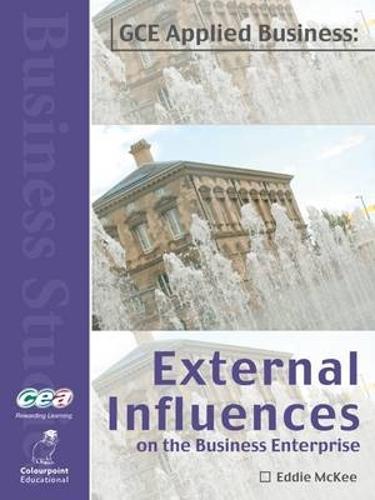 External Influences on the Business Enterprise: AS Unit 3 CCEA Applied Business (Paperback)