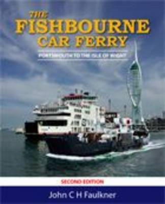 The Fishbourne Car Ferry: Portsmouth to the Isle of Wight (Paperback)