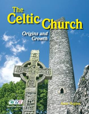 The Celtic Church: Origins and Growth (Paperback)