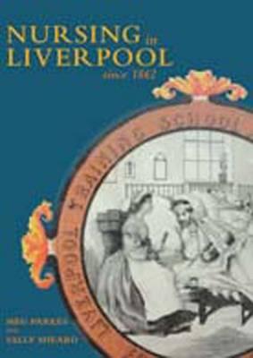 Nursing in Liverpool Since 1862 (Paperback)