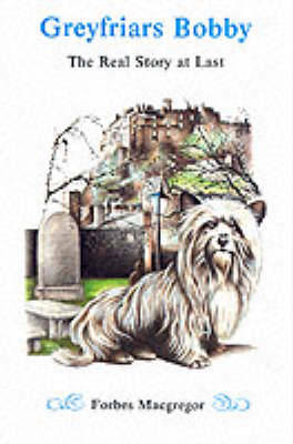 Greyfriars Bobby: The Real Story at Last (Paperback)