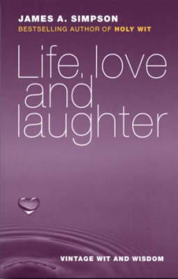 Life, Love and Laughter: Vintage Wit and Wisdom (Paperback)
