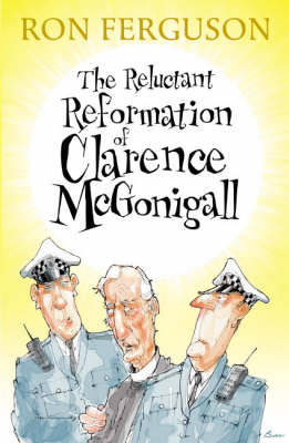 The Reluctant Reformation of Clarence McGonigall (Paperback)