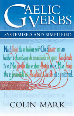 Gaelic Verbs: Systemised and Simplified (Paperback)