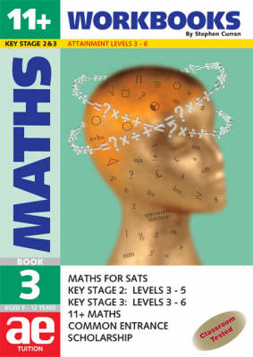 11+ Maths: Workbook Bk. 3: Maths for SATS, 11+ and Common Entrance - 11+ Maths for SATS No. 7 (Paperback)