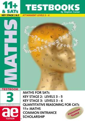 11+ Maths: Testbook Bk. 3: Maths for SATS, 11+, and Common Entrance - 11+ Maths Testbooks for Children Series (Paperback)