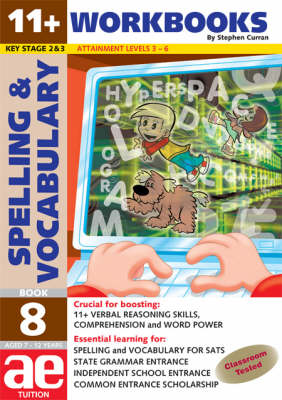 11+ Spelling and Vocabulary: Workbook Bk. 8: Advanced Level - 11+ Spelling and Vocabulary Workbooks for Children No. 12 (Paperback)