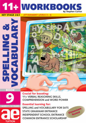11+ Spelling and Vocabulary: Workbook Bk. 9: Advanced Level - 11+ Spelling and Vocabulary Workbooks for Children No. 12 (Paperback)