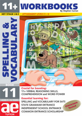 11+ Spelling and Vocabulary: Workbook Bk. 11: Advanced Level - 11+ Spelling and Vocabulary Workbooks for Children No. 12 (Paperback)