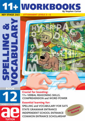 11+ Spelling and Vocabulary: Workbook Bk. 12: Advanced Level - 11+ Spelling and Vocabulary Workbooks for Children No. 12 (Paperback)