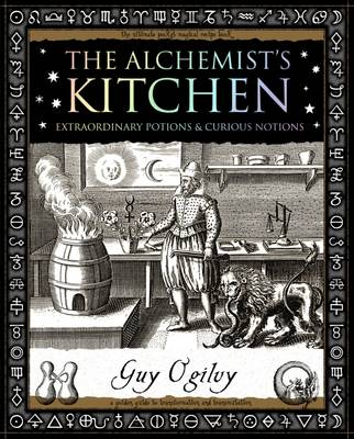 Alchemist's Kitchen: Extraordinary Potions and Curious Notions (Paperback)