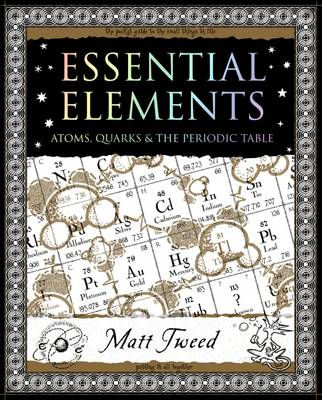 Essential Elements: Atoms, Quarks, and the Periodic Table - Mathemagical Ancient Wizdom (Paperback)