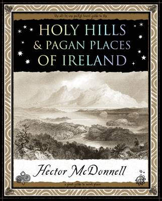 Holy Hills and Pagan Places of Ireland (Paperback)