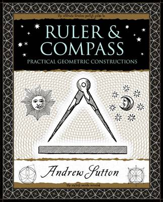 Ruler and Compass: Practical Geometric Constructions (Paperback)