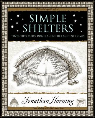 Simple Shelters: Tents, Tipis, Yurts, Domes and Other Ancient Homes (Paperback)