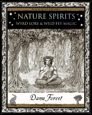 Nature Spirits: Wyrd Lore and Wild Fey Magic (Paperback)