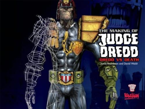 The Making of Judge Dredd: Dredd vs Death (Hardback)
