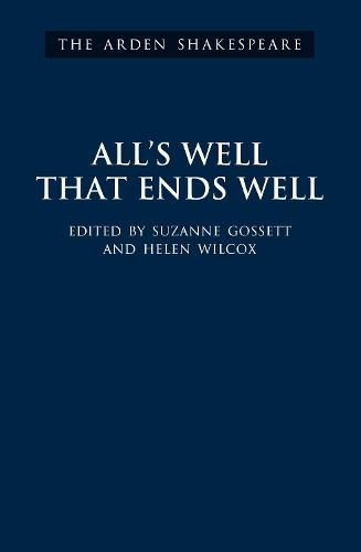 All's Well That Ends Well: Third Series - The Arden Shakespeare Third Series (Hardback)