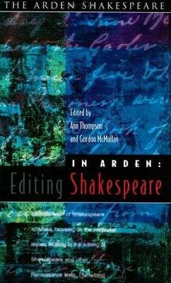 In Arden: Editing Shakespeare: Essays in Honour of Richard Proudfoot - Arden Shakespeare Library (Paperback)